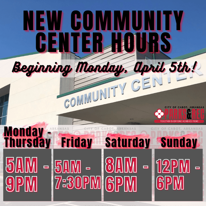 New Community Center Hours starting April 5th